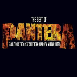 Best Of Pantera: Far Beyond The Great Southern Cowboys Vulgar Hits! (Elektra Records / Rhino Entertainment)