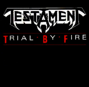 Trial by Fire (Atlantic Records / Megaforce Records)