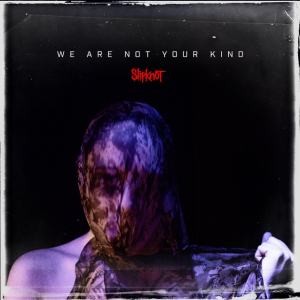 We Are Not Your Kind (Roadrunner Records)