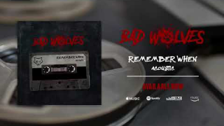 "BAD WOLVES • ""Remember When"" (Acoustic Audio)"