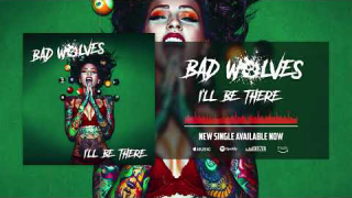 "BAD WOLVES • ""I'll Be There"" (Audio)"
