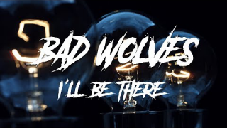 "BAD WOLVES • ""I'll Be There"""