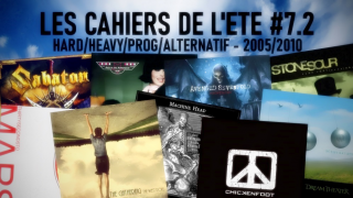 LES CAHIERS DE L'ETE #07.2 • HARD/HEAVY/PROG/ALTERNATIF de 2005 à 2010