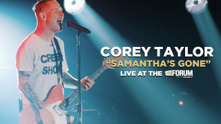 "Corey Taylor • ""Samantha's Gone"" (Live @ The Forum)"