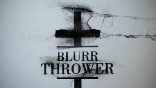 BLURR THROWER Interview Guillaume Galaup