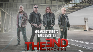 "THE END MACHINE ""Dark Divide"" (Audio)"
