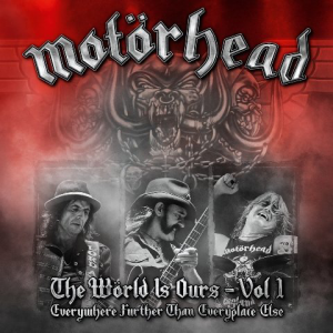 The Wörld Is Ours - Vol.1 - Everywhere Further Than Everyplace Else (Motörhead Music)