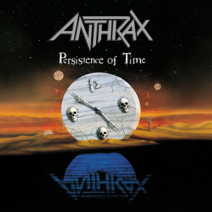 Persistence of Time - Anthrax