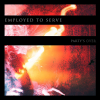 Discographie : Employed To Serve