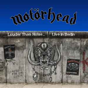 Louder Than Noise... Live in Berlin (Motörhead Music / Silver Lining Music)