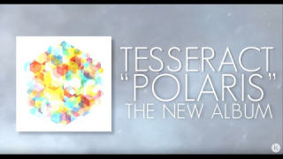 "TESSERACT : ""Polaris"" (album stream)"