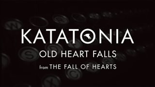 "KATATONIA ""Old Heart Falls"" (Lyrics Video)"