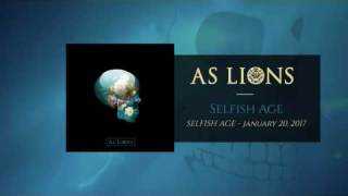 "AS LIONS ""Selfish Age"" (Audio)"