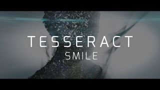 "TESSERACT • ""Smile"" (Lyric Video)"