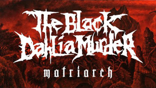"THE BLACK DAHLIA MURDER • ""Matriarch"" (Audio)"