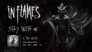 "IN FLAMES • ""Stay With Me"" (Audio)"