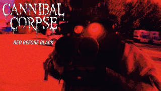 "CANNIBAL CORPSE • La vidéo de ""Red Before Black"""