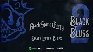 "BLACK STONE CHERRY • ""Death Letter Blues"" (Audio)"