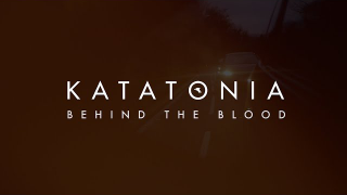 "KATATONIA • ""Behind The Blood"""