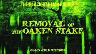 "THE BLACK DAHLIA MURDER • ""Removal of the Oaken Stake"""