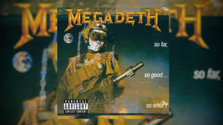 "UN JOUR, UN ALBUM  • MEGADETH : ""So Far, So Good… So What!"""