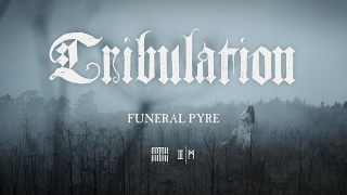 "TRIBULATION • ""Funeral Pyre"""