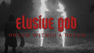 "ELUSIVE GOD • ""Dream Within a Dream"""