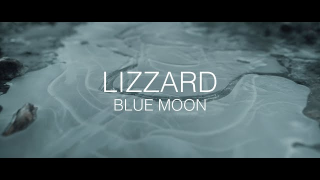 "LIZZARD • ""Blue Moon"""