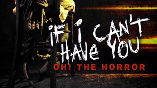 "OH! THE HORROR ""If I Can't Have You"" (Lyric Video)"