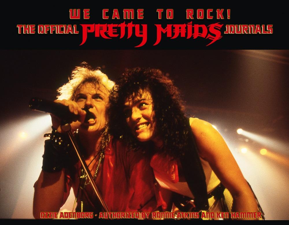 "PRETTY MAIDS ""We Came To Rock"", le journal officiel du groupe."
